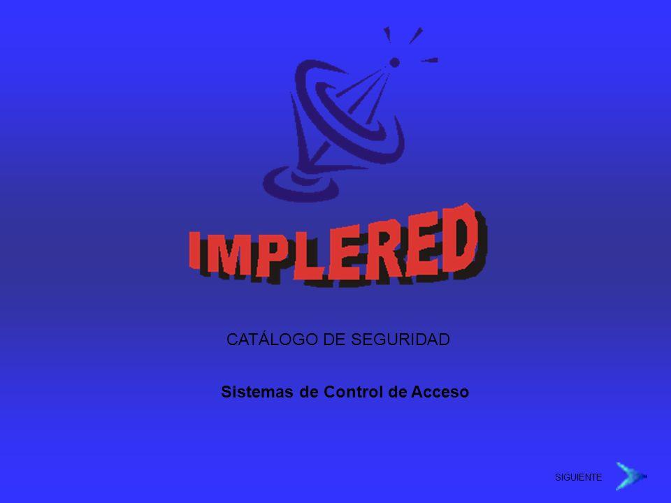 CATÁLOGO DE SEGURIDAD Sistemas de Control de Acceso SIGUIENTE