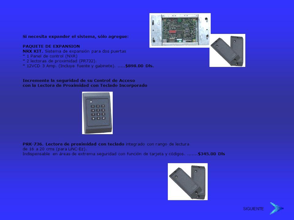 Si necesita expander el sistema, sólo agregue: PAQUETE DE EXPANSION NRX KIT. Sistema de expansión para dos puertas * 1 Panel de control (NXR) * 2 lect