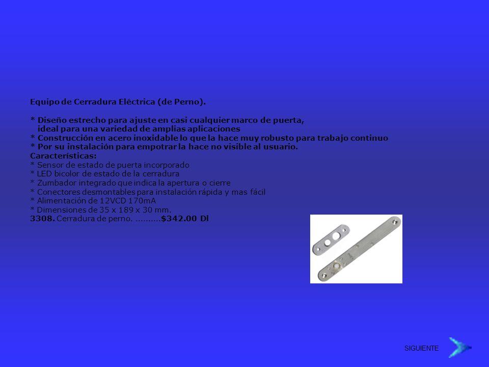 Equipo de Cerradura Eléctrica (de Perno). * Diseño estrecho para ajuste en casi cualquier marco de puerta, ideal para una variedad de amplias aplicaci