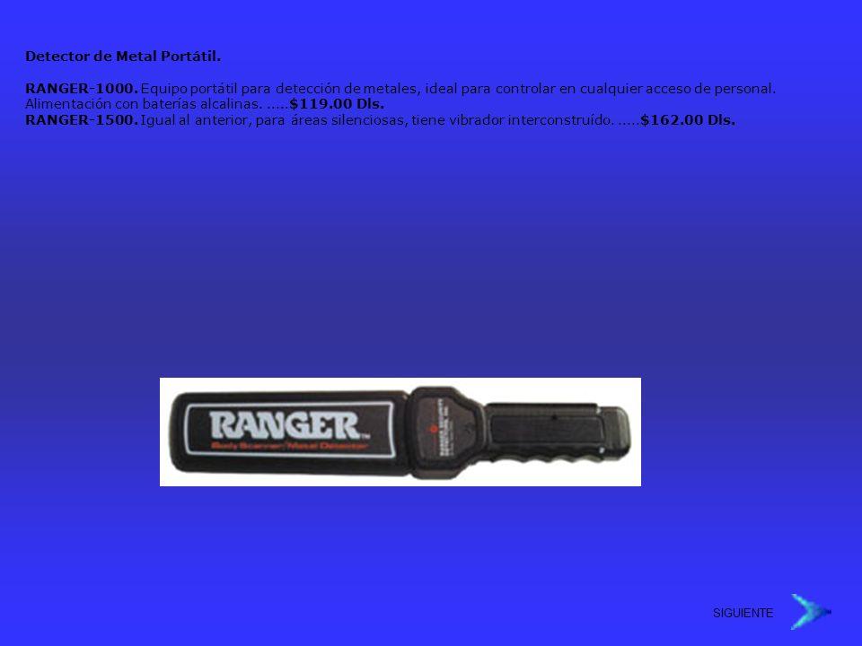 SIGUIENTE Detector de Metal Portátil. RANGER-1000. Equipo portátil para detección de metales, ideal para controlar en cualquier acceso de personal. Al