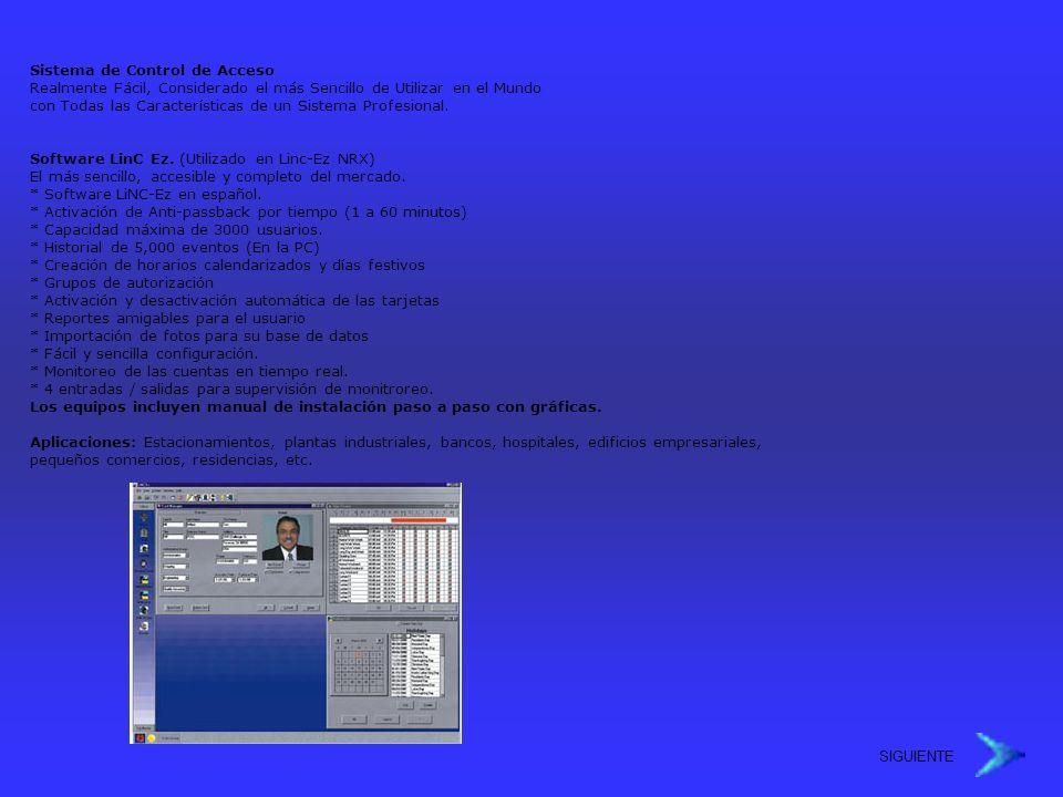 Sistema de Control de Acceso Realmente Fácil, Considerado el más Sencillo de Utilizar en el Mundo con Todas las Características de un Sistema Profesio