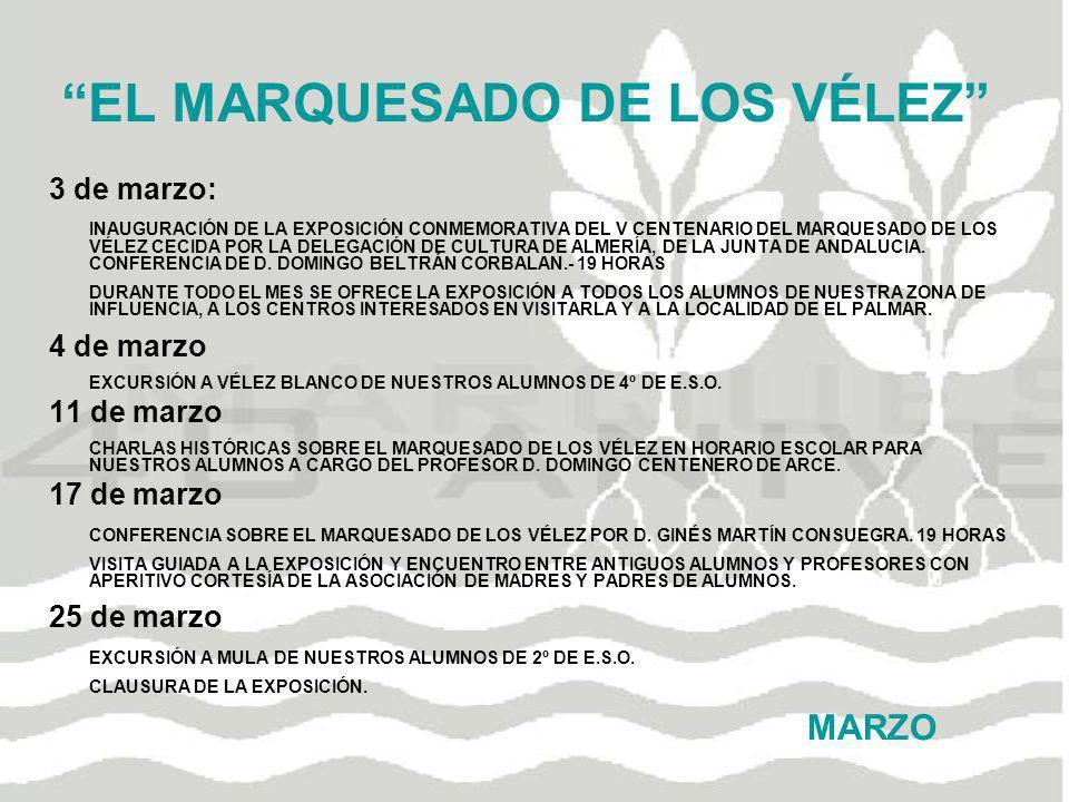 EL MARQUESADO DE LOS VÉLEZ 3 de marzo: INAUGURACIÓN DE LA EXPOSICIÓN CONMEMORATIVA DEL V CENTENARIO DEL MARQUESADO DE LOS VÉLEZ CECIDA POR LA DELEGACI