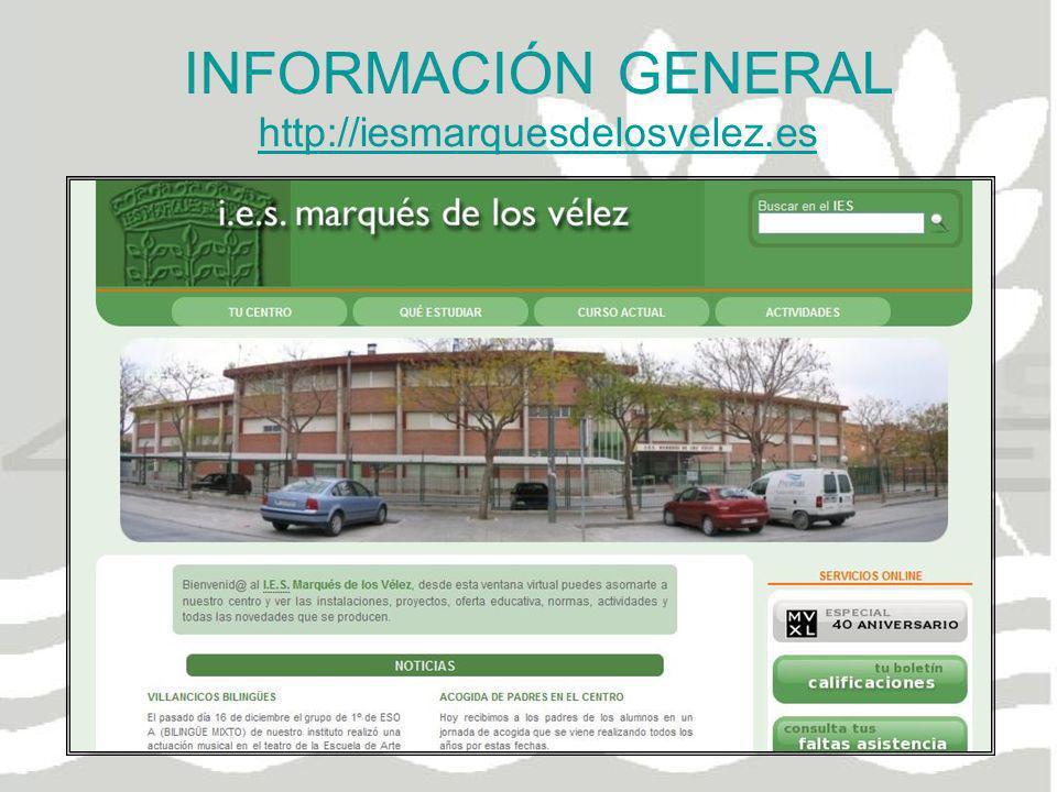 INFORMACIÓN GENERAL http://iesmarquesdelosvelez.es http://iesmarquesdelosvelez.es