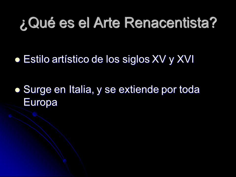 ¿Qué es el Arte Renacentista? Estilo artístico de los siglos XV y XVI Estilo artístico de los siglos XV y XVI Surge en Italia, y se extiende por toda