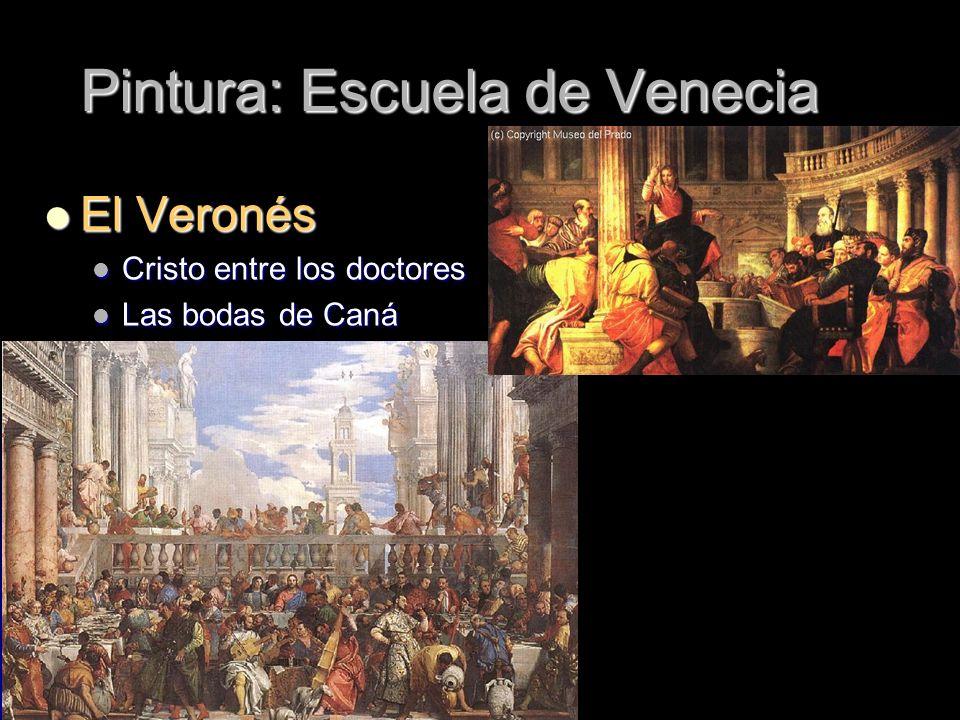 Pintura: Escuela de Venecia El Veronés El Veronés Cristo entre los doctores Cristo entre los doctores Las bodas de Caná Las bodas de Caná