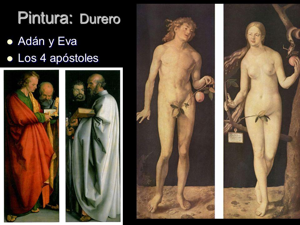 Pintura: Durero Adán y Eva Adán y Eva Los 4 apóstoles Los 4 apóstoles