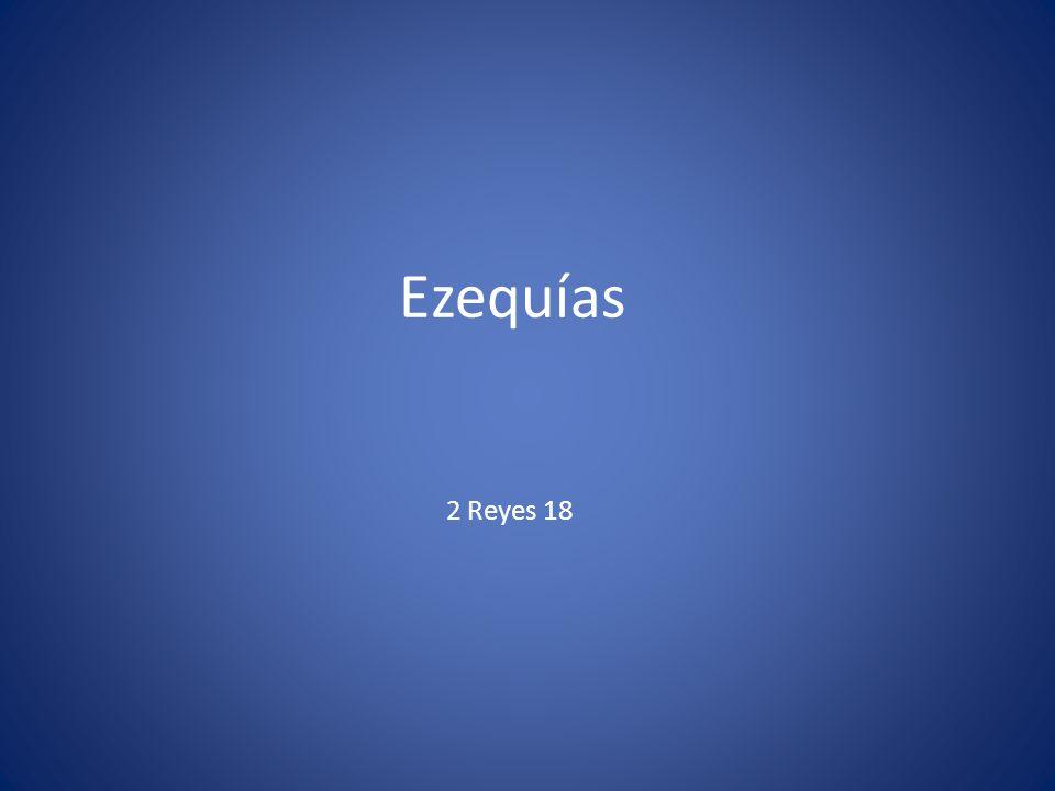 Ezequías 2 Reyes 18