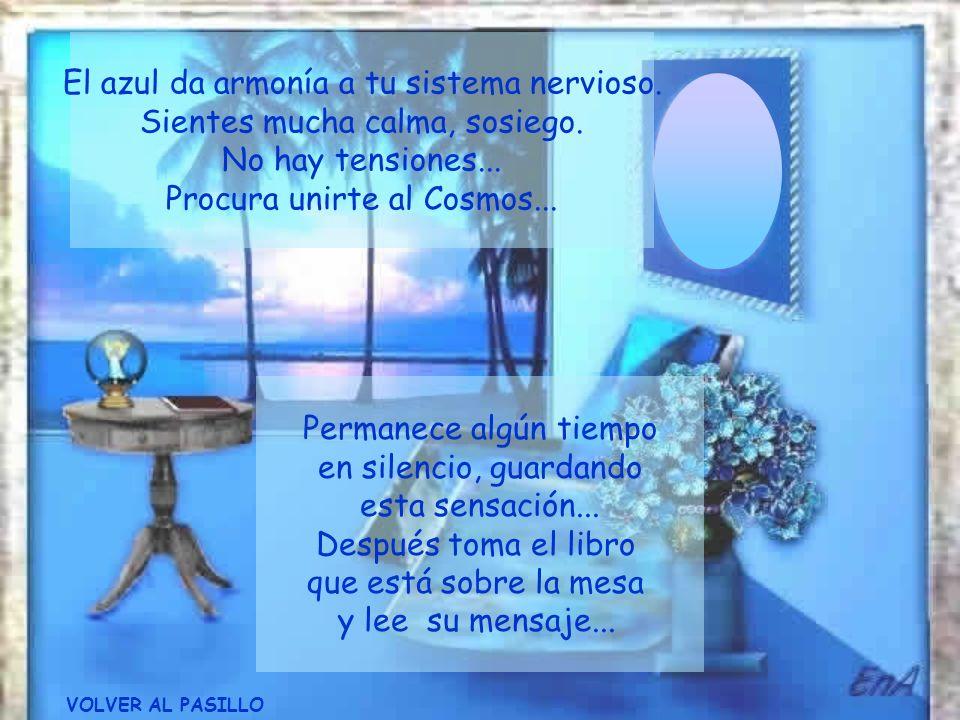 Siéntete envuelto Por el color azul celeste... Respira ese azul que es tranquilizante. y siente la paz que ese color transmite... En esta sensación de