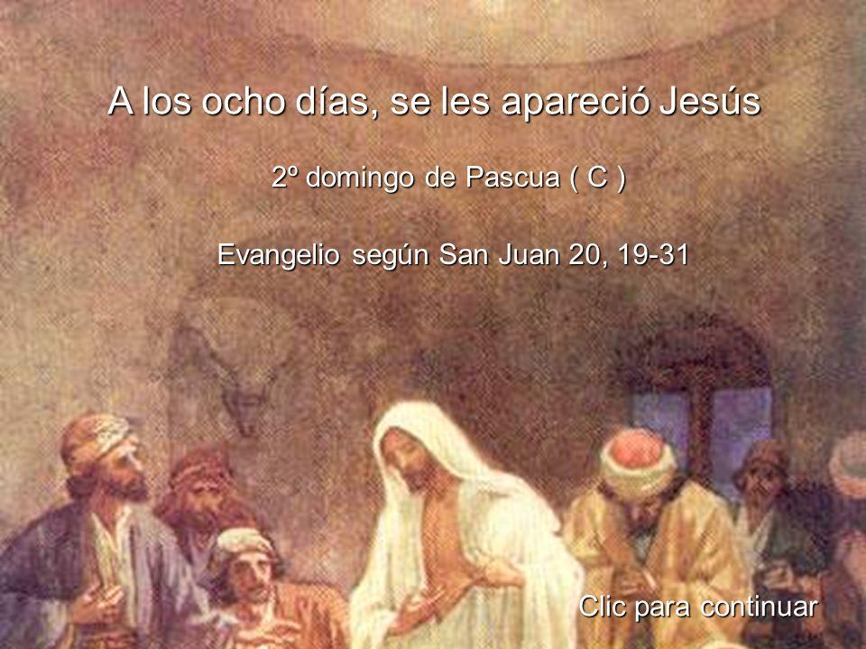 Al anochecer de aquel día, el día primero de la semana, estaban los discípulos en una casa con las puertas cerradas, por miedo a los judíos.