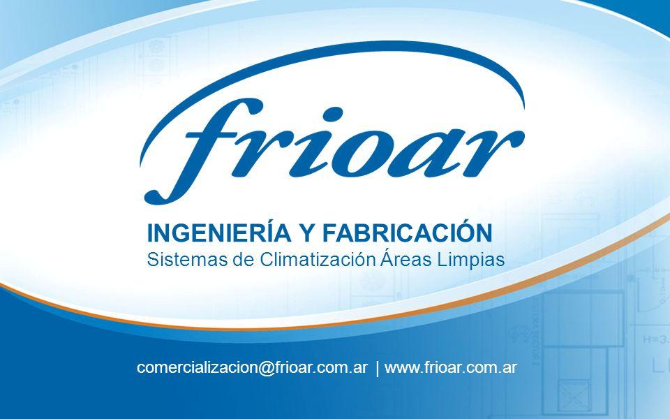 INGENIERÍA Y FABRICACIÓN Sistemas de Climatización Áreas Limpias comercializacion@frioar.com.ar | www.frioar.com.ar
