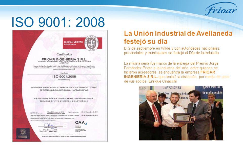 ISO 9001: 2008 La Unión Industrial de Avellaneda festejó su día El 2 de septiembre en Wilde y con autoridades nacionales, provinciales y municipales se festejó el Día de la Industria.