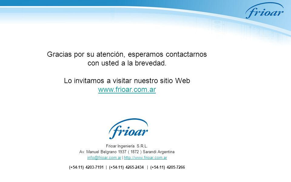 Frioar Ingeniería S.R.L. Av. Manuel Belgrano 1937 ( 1872 ) Sarandi Argentina info@frioar.com.arinfo@frioar.com.ar | http://www.frioar.com.arhttp://www