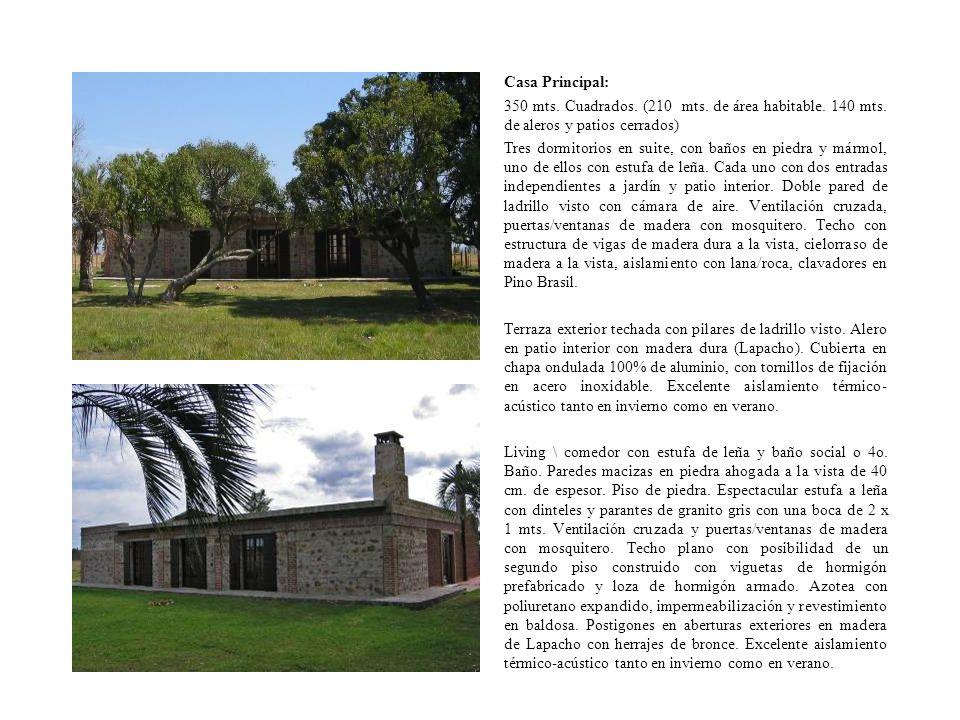 Casa Principal: 350 mts. Cuadrados. (210 mts. de área habitable. 140 mts. de aleros y patios cerrados) Tres dormitorios en suite, con baños en piedra