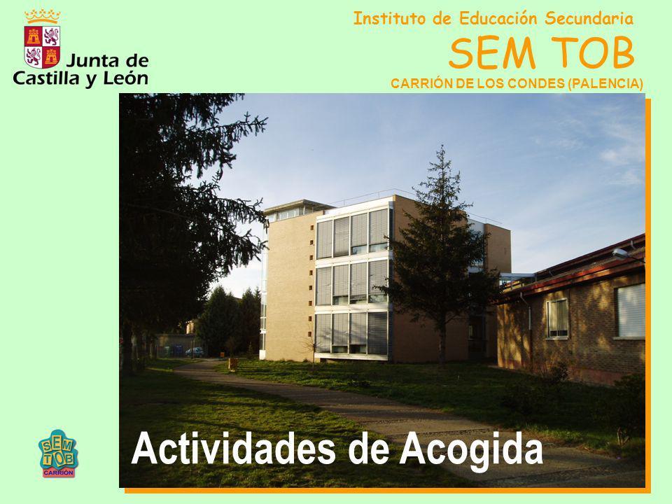 Instituto de Educación Secundaria SEM TOB CARRIÓN DE LOS CONDES (PALENCIA) Actividades de Acogida