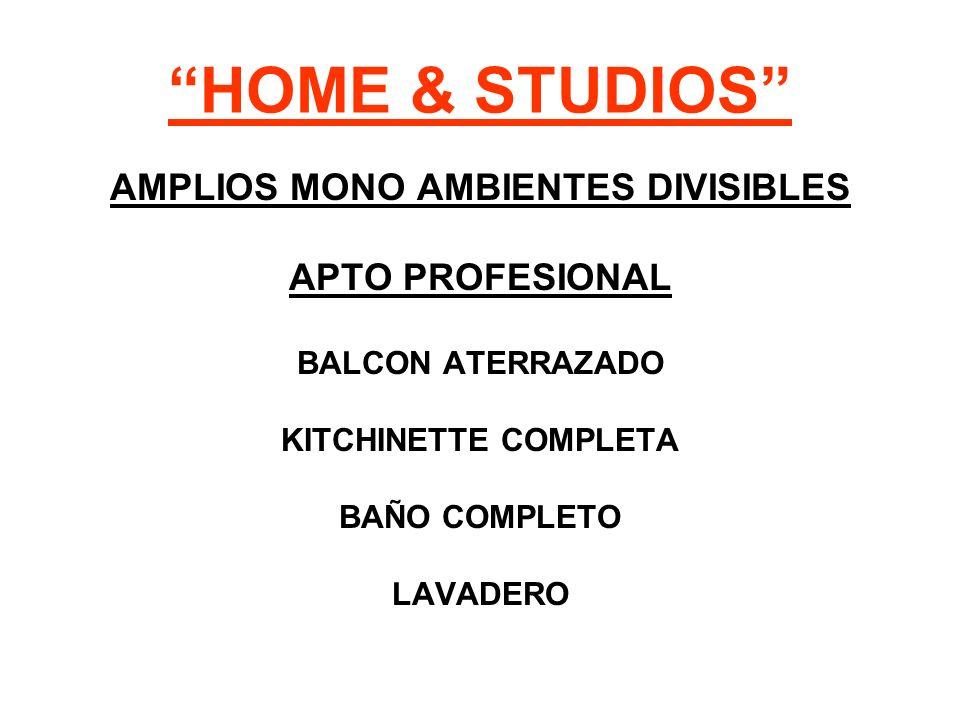 HOME & STUDIOS AMPLIOS MONO AMBIENTES DIVISIBLES APTO PROFESIONAL BALCON ATERRAZADO KITCHINETTE COMPLETA BAÑO COMPLETO LAVADERO