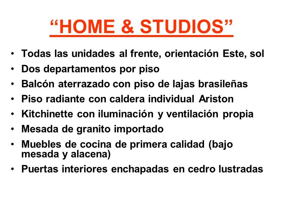 HOME & STUDIOS Todas las unidades al frente, orientación Este, sol Dos departamentos por piso Balcón aterrazado con piso de lajas brasileñas Piso radi