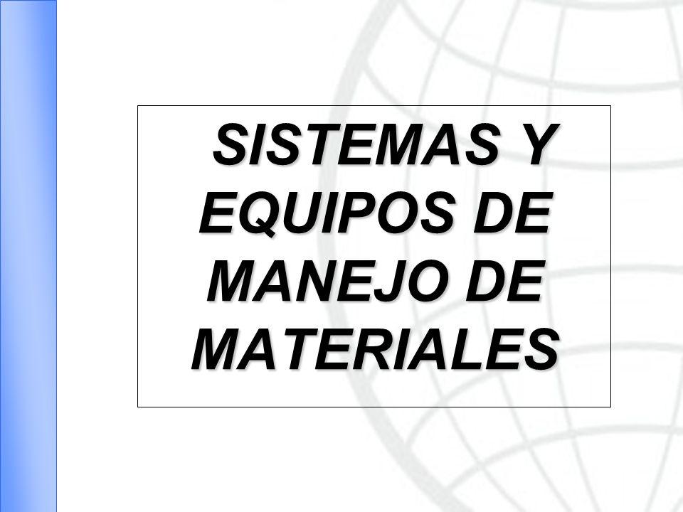 SISTEMAS Y EQUIPOS DE MANEJO DE MATERIALES SISTEMAS Y EQUIPOS DE MANEJO DE MATERIALES