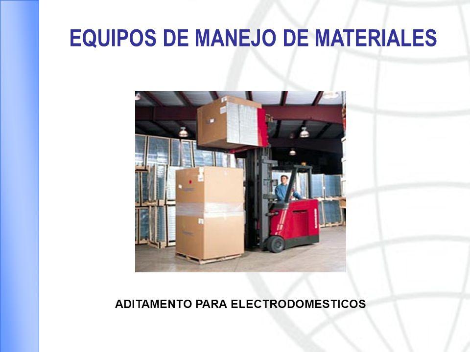 EQUIPOS DE MANEJO DE MATERIALES ADITAMENTO PARA ELECTRODOMESTICOS