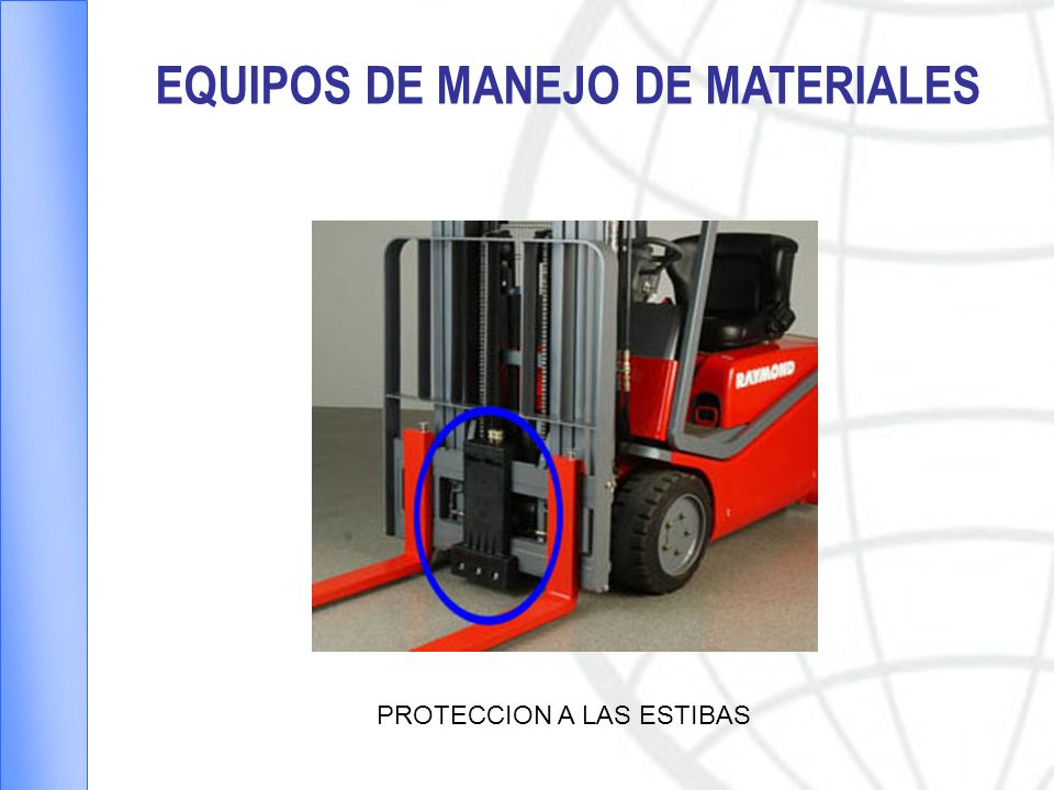 EQUIPOS DE MANEJO DE MATERIALES PROTECCION A LAS ESTIBAS