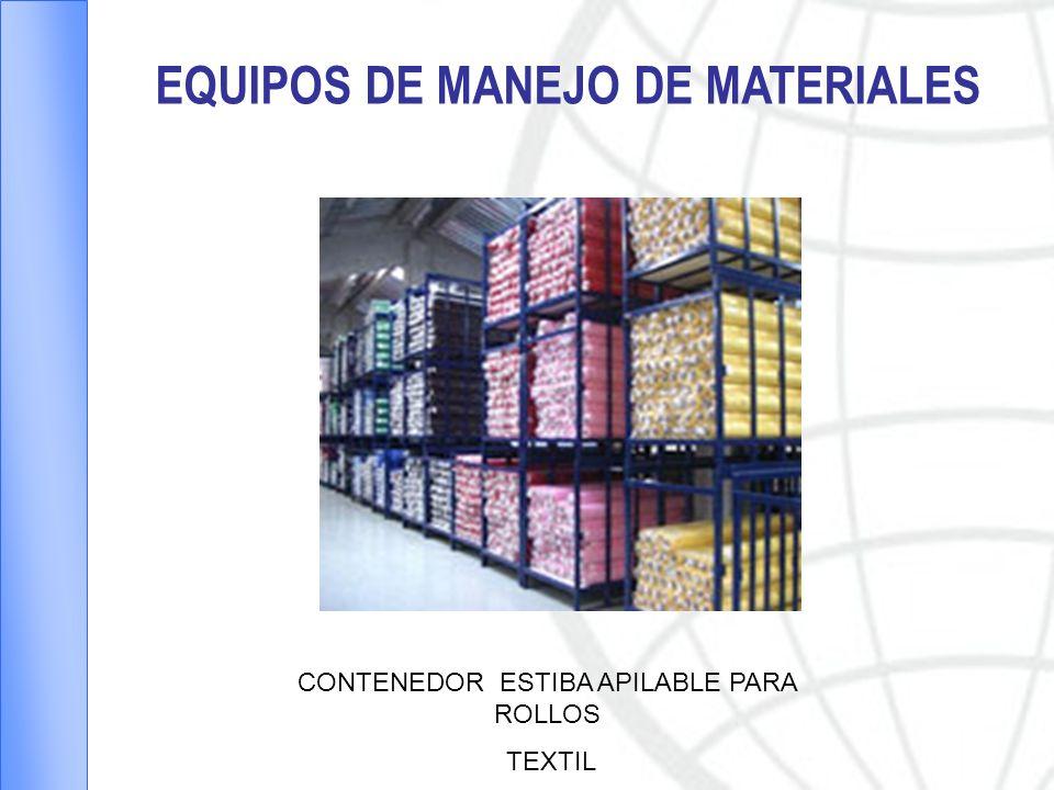 EQUIPOS DE MANEJO DE MATERIALES CONTENEDOR ESTIBA APILABLE PARA ROLLOS TEXTIL