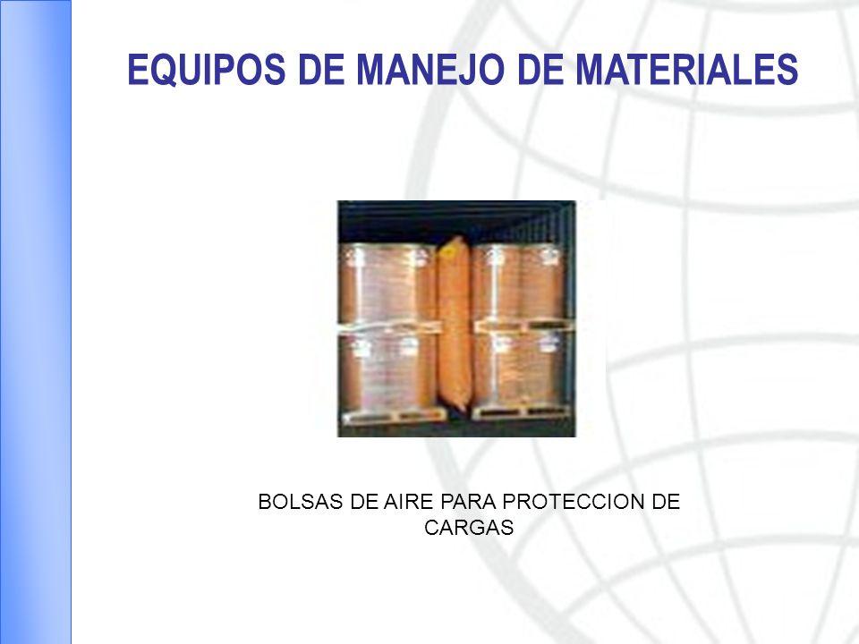 EQUIPOS DE MANEJO DE MATERIALES BOLSAS DE AIRE PARA PROTECCION DE CARGAS
