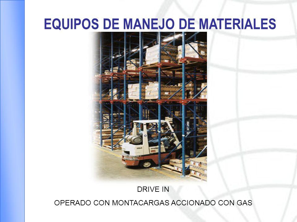 EQUIPOS DE MANEJO DE MATERIALES DRIVE IN OPERADO CON MONTACARGAS ACCIONADO CON GAS