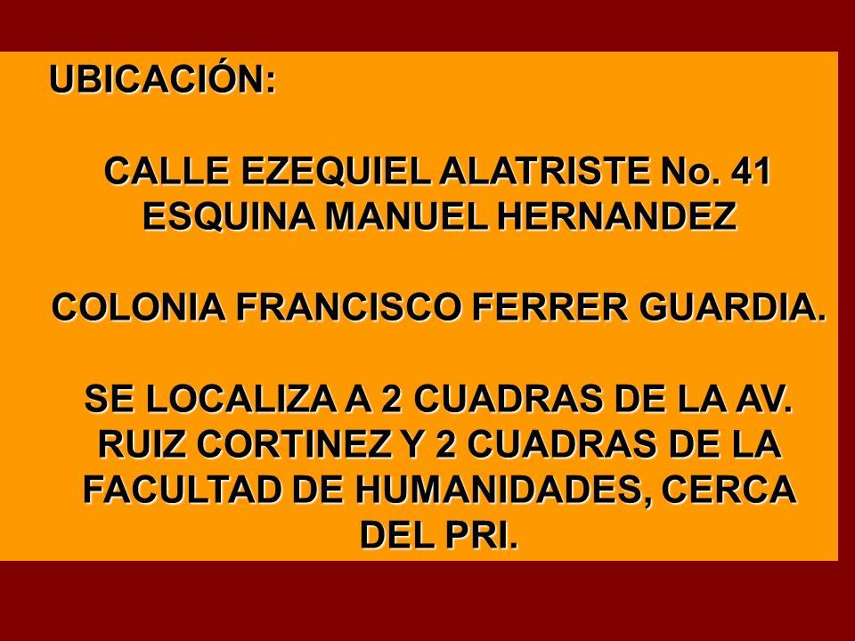 UBICACIÓN: CALLE EZEQUIEL ALATRISTE No.