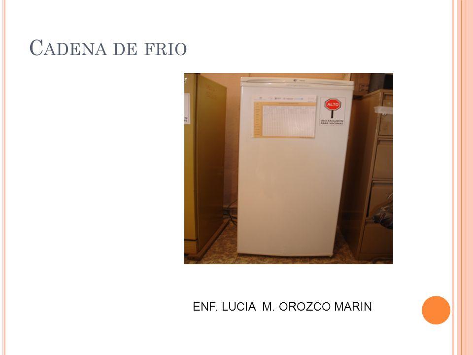 C ADENA DE FRIO ENF. LUCIA M. OROZCO MARIN