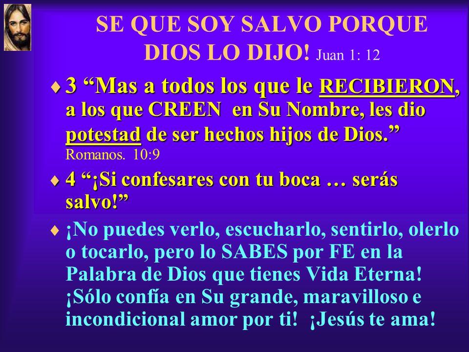 ¿CÓMO SE QUE SOY SALVO? ¡Porque Dios lo dijo! Romanos 3:23 1Por cuanto TODOS pecaron, y están destituidos de la glora de Dios. 1Por cuanto TODOS pecar