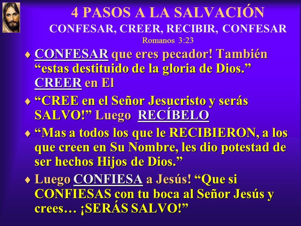SE QUE SOY SALVO PORQUE DIOS LO DIJO! Juan 1: 12 3 Mas a todos los que le RECIBIERON, a los que CREEN en Su Nombre, les dio potestad de ser hechos hij