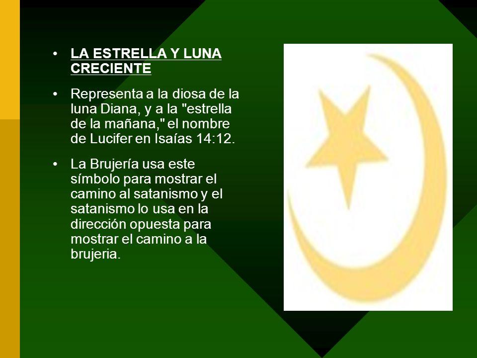 LA ESTRELLA Y LUNA CRECIENTE Representa a la diosa de la luna Diana, y a la