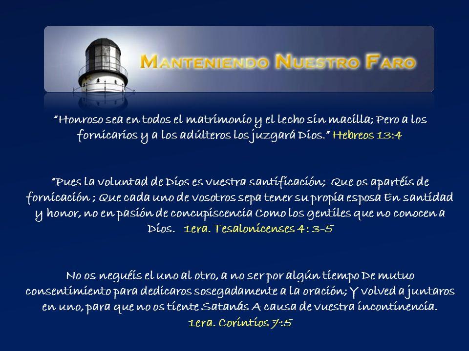 Honroso sea en todos el matrimonio y el lecho sin macilla; Pero a los fornicarios y a los adúlteros los juzgará Dios.