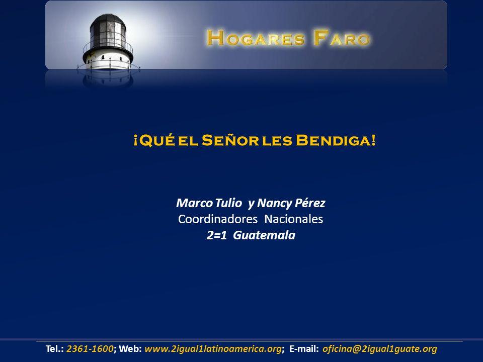 Marco Tulio y Nancy Pérez Coordinadores Nacionales 2=1 Guatemala ¡Qué el Señor les Bendiga.