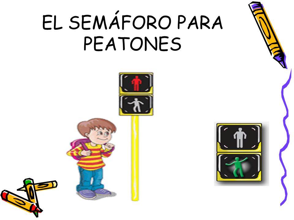 EL SEMÁFORO PARA PEATONES