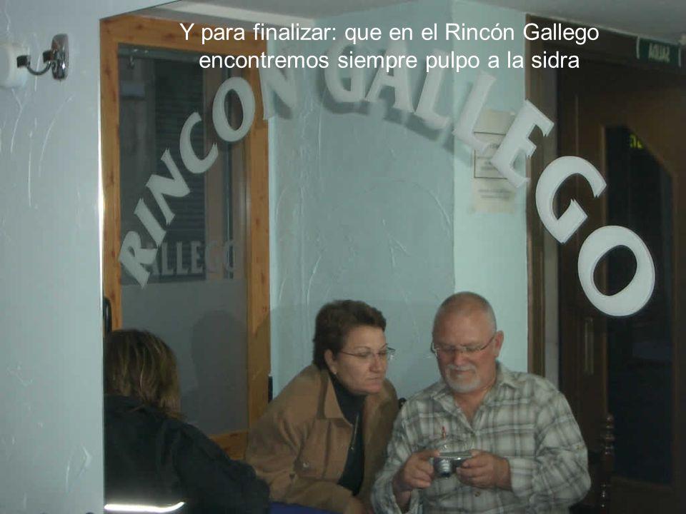 Y para finalizar: que en el Rincón Gallego encontremos siempre pulpo a la sidra