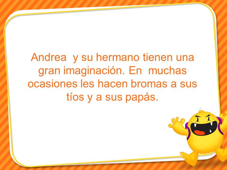 Andrea y su hermano tienen una gran imaginación.