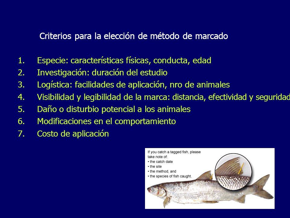 Criterios para la elección de método de marcado 1.Especie: características físicas, conducta, edad 2.Investigación: duración del estudio 3.Logística: