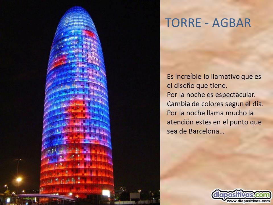 TORRE - AGBAR Es increíble lo llamativo que es el diseño que tiene.