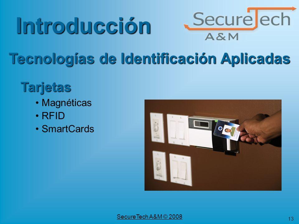 13 SecureTech A&M © 2008 Tecnologías de Identificación Aplicadas Tarjetas Magnéticas RFID SmartCards Introducción