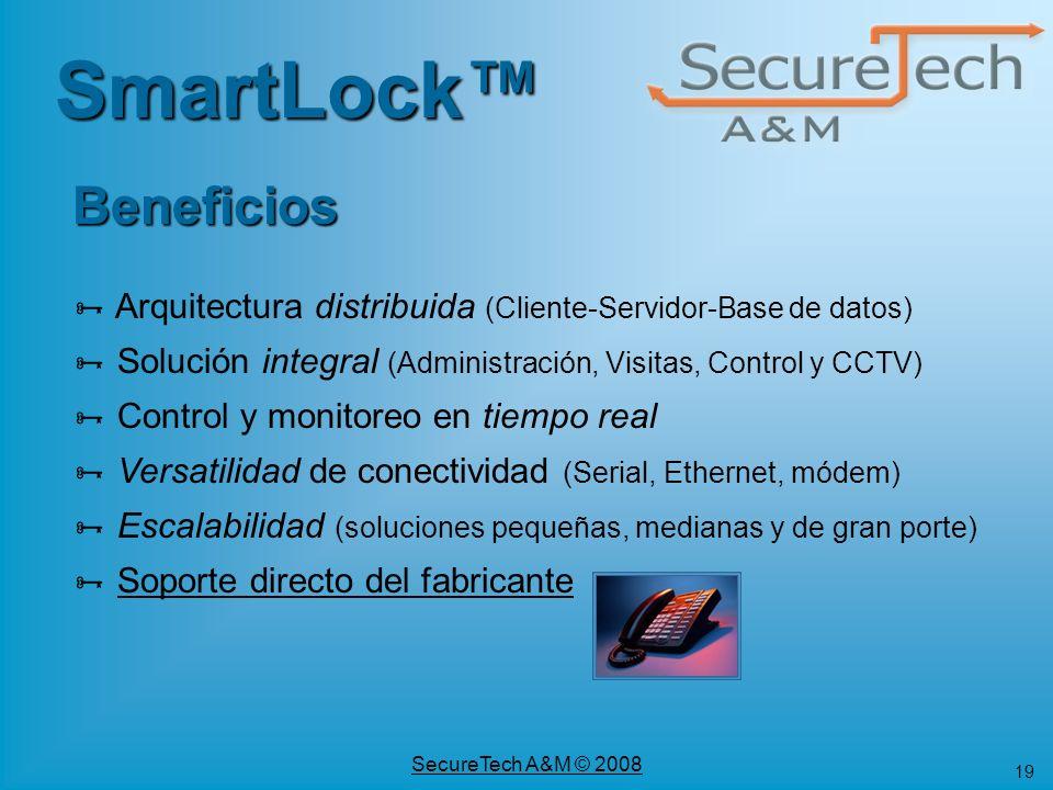 19 SecureTech A&M © 2008 SmartLock Arquitectura distribuida (Cliente-Servidor-Base de datos) Solución integral (Administración, Visitas, Control y CCT