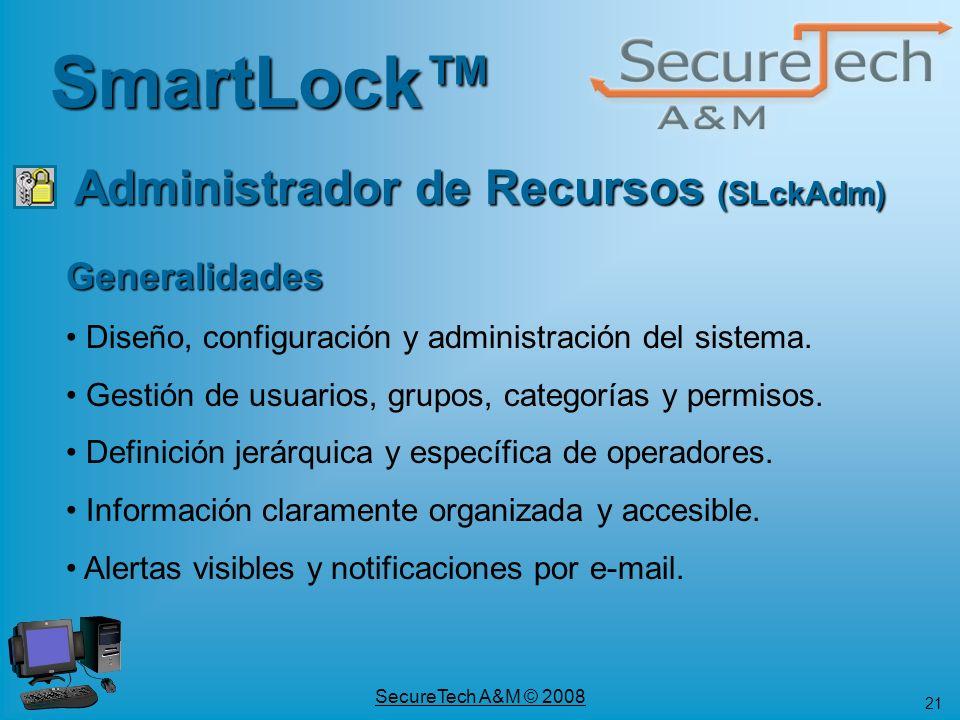 21 SecureTech A&M © 2008 SmartLock Administrador de Recursos (SLckAdm) Generalidades Diseño, configuración y administración del sistema. Gestión de us