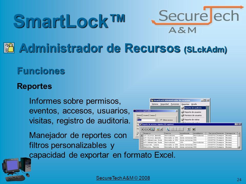 24 SecureTech A&M © 2008 Funciones Reportes Informes sobre permisos, eventos, accesos, usuarios, visitas, registro de auditoria. Manejador de reportes