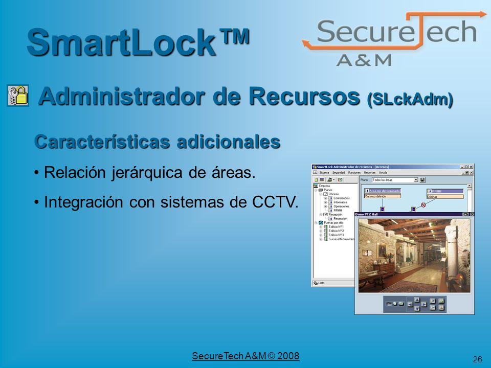 26 SecureTech A&M © 2008 Características adicionales Relación jerárquica de áreas. Integración con sistemas de CCTV. SmartLock Administrador de Recurs