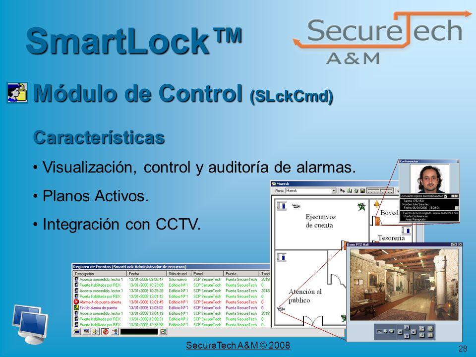 28 SecureTech A&M © 2008 SmartLock Módulo de Control (SLckCmd) Características Visualización, control y auditoría de alarmas. Planos Activos. Integrac