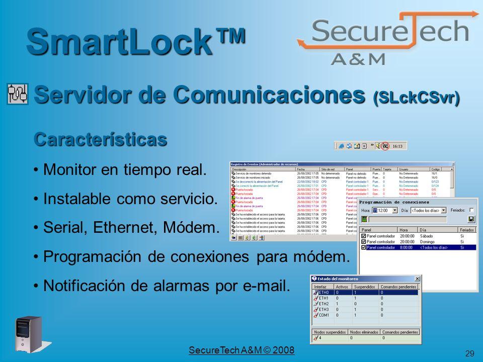 29 SecureTech A&M © 2008 SmartLock Servidor de Comunicaciones (SLckCSvr) Características Monitor en tiempo real. Instalable como servicio. Serial, Eth