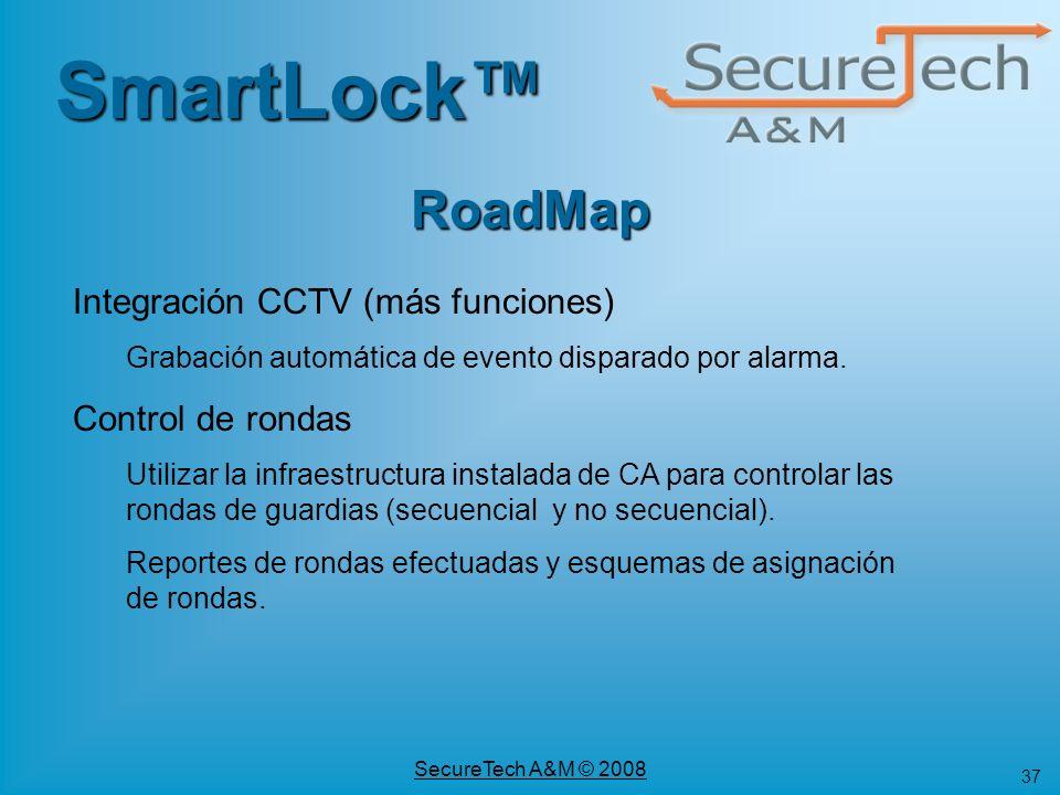 37 SecureTech A&M © 2008 SmartLock RoadMap Integración CCTV (más funciones) Grabación automática de evento disparado por alarma. Control de rondas Uti