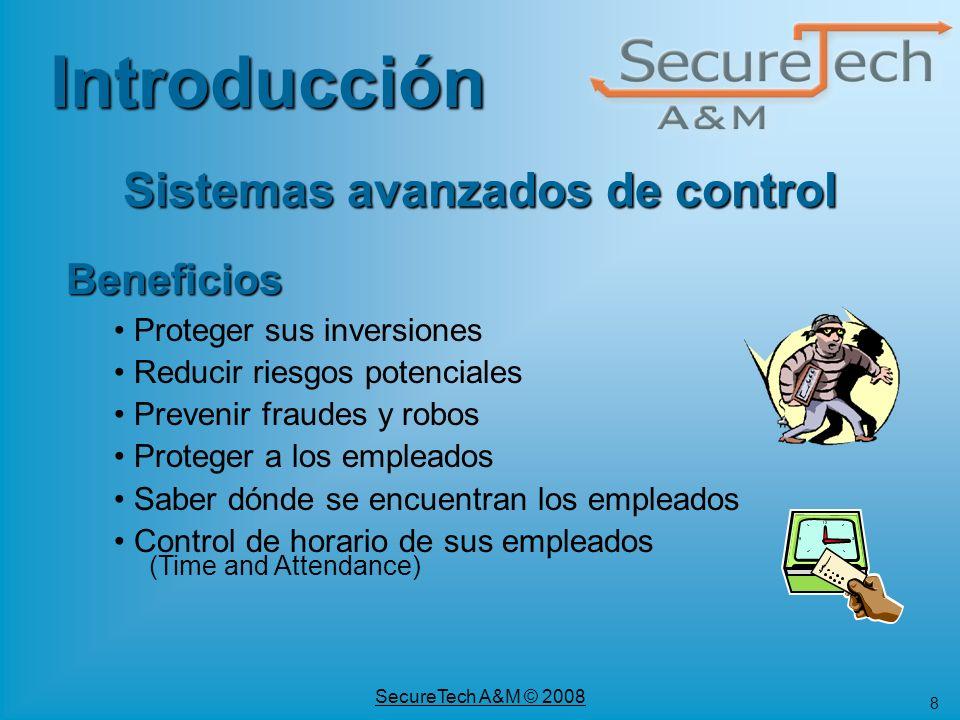 8 SecureTech A&M © 2008 Beneficios Proteger sus inversiones Reducir riesgos potenciales Prevenir fraudes y robos Proteger a los empleados Saber dónde