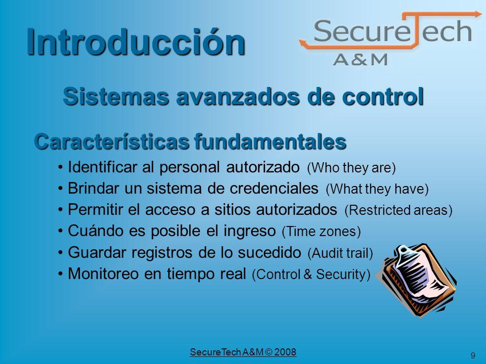 10 SecureTech A&M © 2008 Sistemas complementarios Seguimiento de artículos (notebooks, materiales, etc.) Integración con sistemas de CCTV Control de rondas del personal de seguridad Administración de Visitas, Centros de Control, T&A Sistemas avanzados de control Introducción