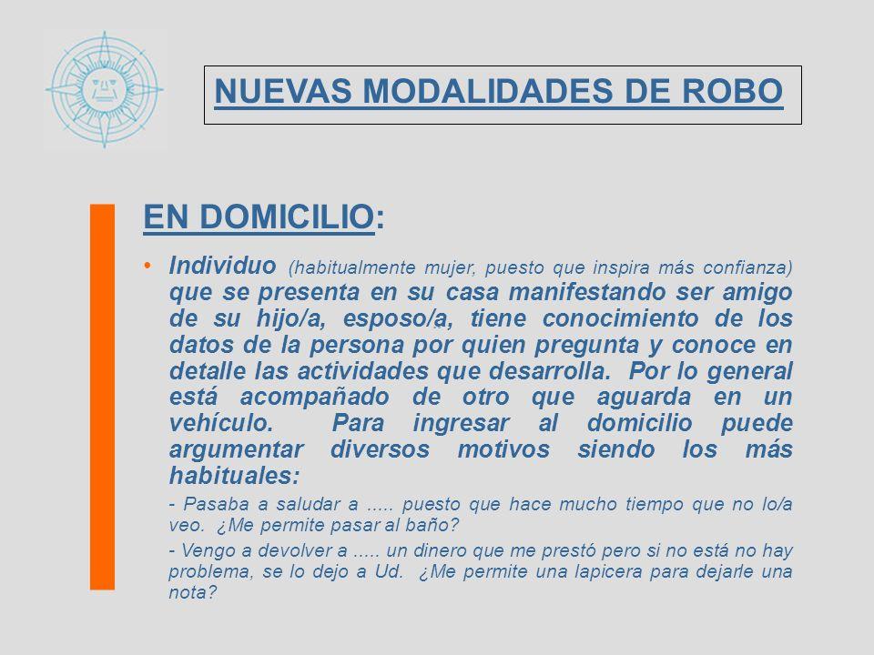 EN DOMICILIO: RECUERDE LOS DELINCUENTES SUELEN TENER, CASI SIEMPRE, LOS DATOS DE LOS HABITANTES DEL DOMICILIO QUE PRETENDEN ROBAR.