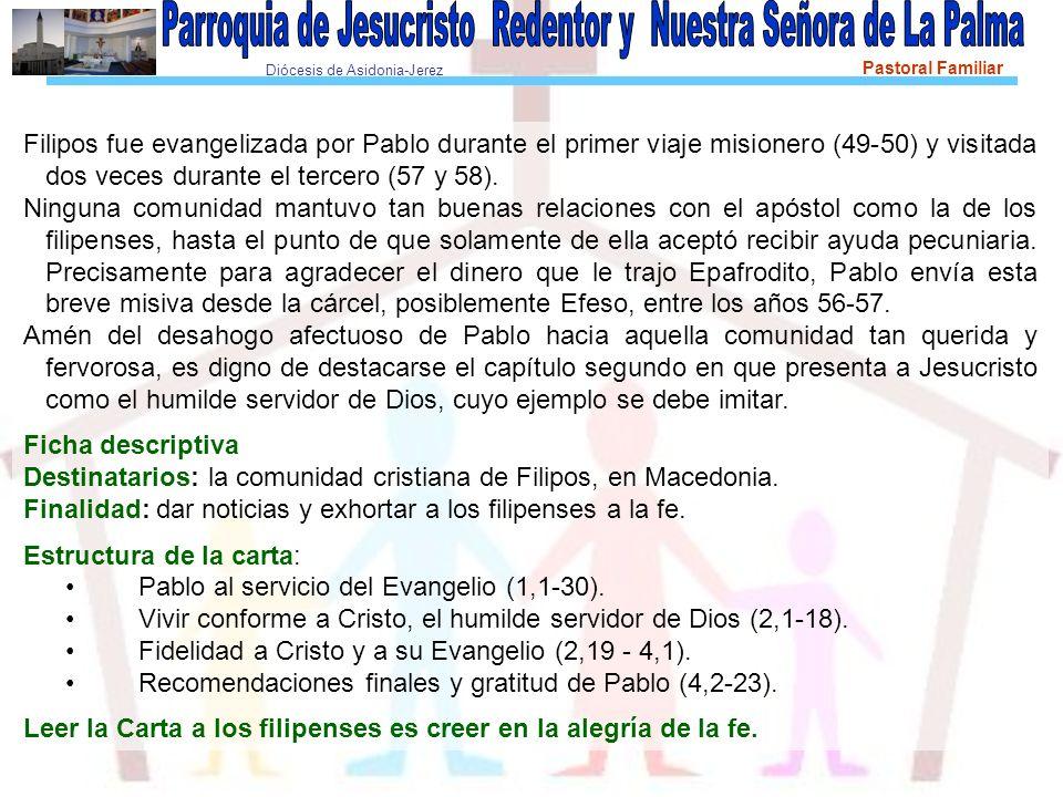 Diócesis de Asidonia-Jerez Pastoral Familiar Filipos fue evangelizada por Pablo durante el primer viaje misionero (49-50) y visitada dos veces durante